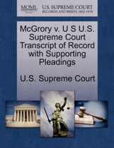 McGrory V. U S U.S. Supreme Court Transcript of Record with Supporting Pleadings