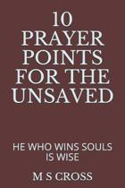 10 Prayer Points for the Unsaved