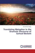 Translating Metaphor in the Dramatic Discourse of Samuel Beckett