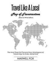 Travel Like a Local - Map of Fianarantsoa (Black and White Edition)