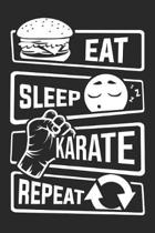 Eat Sleep Karate Repeat: Blank Lined Notebook for People who like Humor and Sarcasm