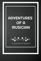 Adventures of A Musician: A Journal of Quotes: Perfect Quote Journal for Musician gift, 100 Pages 6*9 Inch Journal, Best gift for Musician Quote