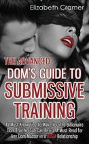The Advanced Dom's Guide to Submissive Training