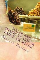 Sugar and Shapes to Color, Paint, or Shade