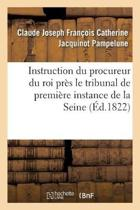 Instruction Du Procureur Du Roi Pr s Le Tribunal de Premi re Instance Du Departement de