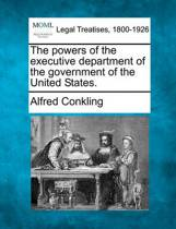 The Powers of the Executive Department of the Government of the United States.