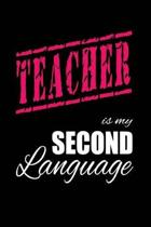 Teacher Is My 2nd Language