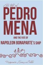 The Tale of Pedro Mena and the Fate of Napoleon Bonaparte's Ship