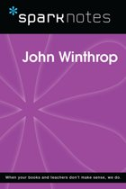 John Winthrop (SparkNotes Biography Guide)