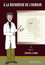 À la recherche de l'humour par le Dr G. La Sonde