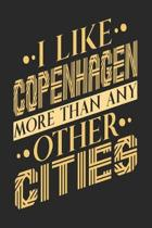 I Like Copenhagen More Than Any Other Cities