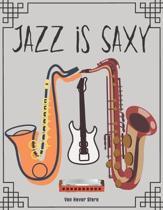 Jazz is Saxy: Blank Sheet Music Standard Manuscript Paper / Music Manuscript Paper / Staff Paper / Musicians Notebook [ Book Bound (