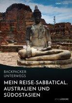 Backpacker unterwegs: Mein Reise-Sabbatical. Australien und Südostasien