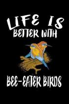 Life Is Better With Bee-Eater Birds: Animal Nature Collection