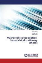 Macrocyclic Glycopeptide-Based Chiral Stationary Phases