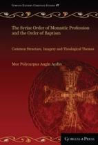 The Syriac Order of Monastic Profession and the Order of Baptism