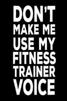 Don't Make Me Use My Fitness Trainer Voice