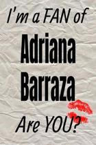 I'm a Fan of Adriana Barraza Are You? Creative Writing Lined Journal