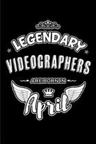 Legendary Videographers Are Born in April