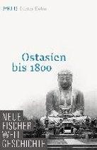 Neue Fischer Weltgeschichte. Band 13. Ostasien bis 1800