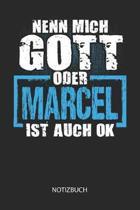 Nenn mich Gott oder - Marcel - ist auch OK - Notizbuch