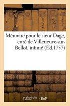 M�moire Pour Le Sieur Dage, Cur� de Villeneuve-Sur-Bellot, Intim�, Contre Joseph-Jean-F-E Levi