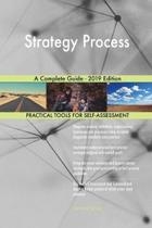 Strategy Process a Complete Guide - 2019 Edition