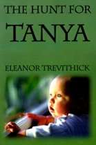 The Hunt for Tanya