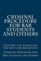 Criminal Procedure for Bar Students and Others