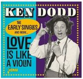 Ken Dodd - Love Is Like A Violin. The Early Singles And More