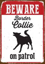 Border Collie Waakbord - Beware on Patrol