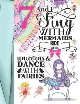 7 And I Sing With Mermaids Ride With Unicorns & Dance With Fairies: Magical Sketchbook Activity Book Gift For Majestic Girls - Fairy Tale Animals Sket