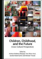 Children, Childhood, and the Future: Cross-Cultural Perspectives