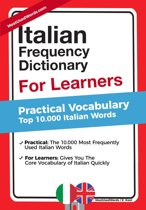 Italian Frequency Dictionary For Learners - Practical Vocabulary - Top 10.000 Italian Words