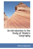 An Introduction to the Study of Modern Geography