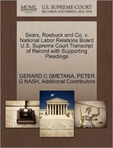 Sears, Roebuck and Co. V. National Labor Relations Board U.S. Supreme Court Transcript of Record with Supporting Pleadings