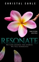 Resonate: We Can Change The Stories We Tell Ourselves