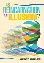 Is Reincarnation an Illusion?
