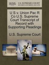 U S V. Union Pac R Co U.S. Supreme Court Transcript of Record with Supporting Pleadings