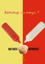 Ketchup ou mayo ?