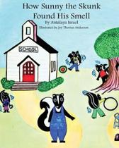 How Sunny the Skunk Found His Smell