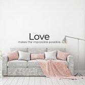 Muursticker Love Makes The Impossible Possible -  Lichtbruin -  120 x 29 cm  - Muursticker4Sale