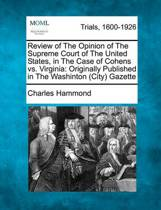 Review of the Opinion of the Supreme Court of the United States, in the Case of Cohens vs. Virginia