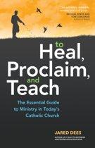To Heal, Proclaim, and Teach