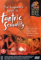 Mind Body & Soul Series - Beginners Guide To Tantric Sex