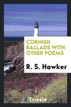 Cornish Ballads with Other Poems
