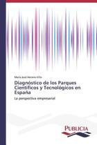 Diagnostico de Los Parques Cientificos y Tecnologicos En Espana