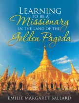 Learning to Be a Missionary in the Land of the Golden Pagoda