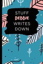 Stuff Debbie Writes Down