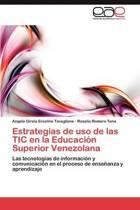 Estrategias de USO de Las Tic En La Educacion Superior Venezolana